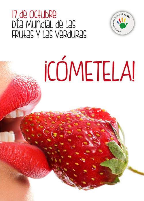 17 de Octubre día mundial de las Frutas y las Verduras ¡Cómetela!